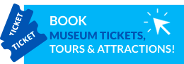 BOOK MUSEUM TICKETS TOURS ATTRACTIONS