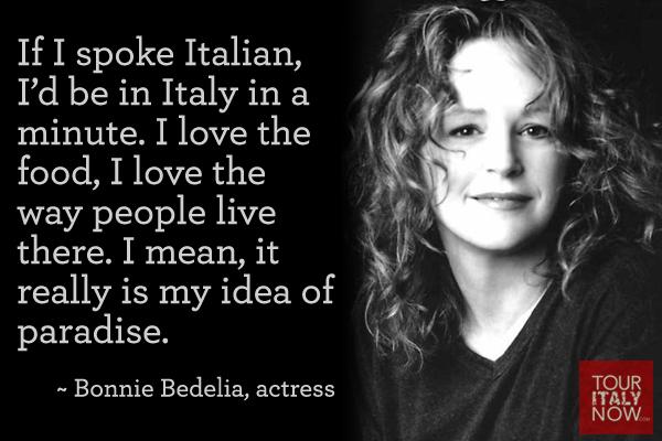 Italy quotes Bonnie Bedelia